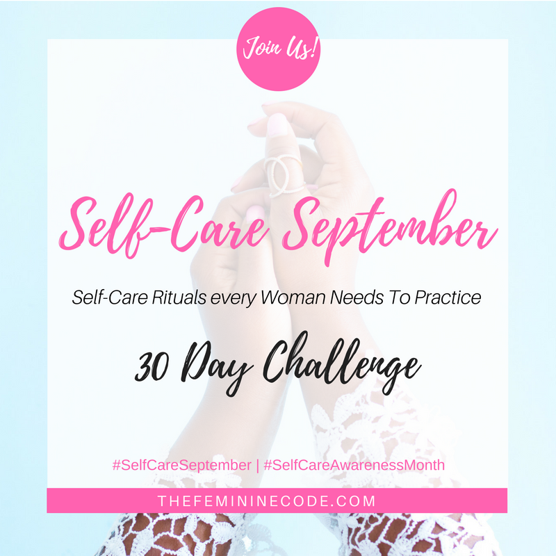 30 Day Challenge | Self Care Awareness Month with The Feminine Code
